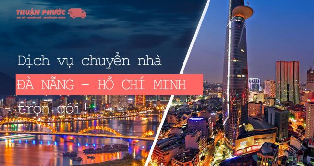 Dịch vụ chuyển nhà Đà Nẵng – Hồ Chí Minh trọn gói